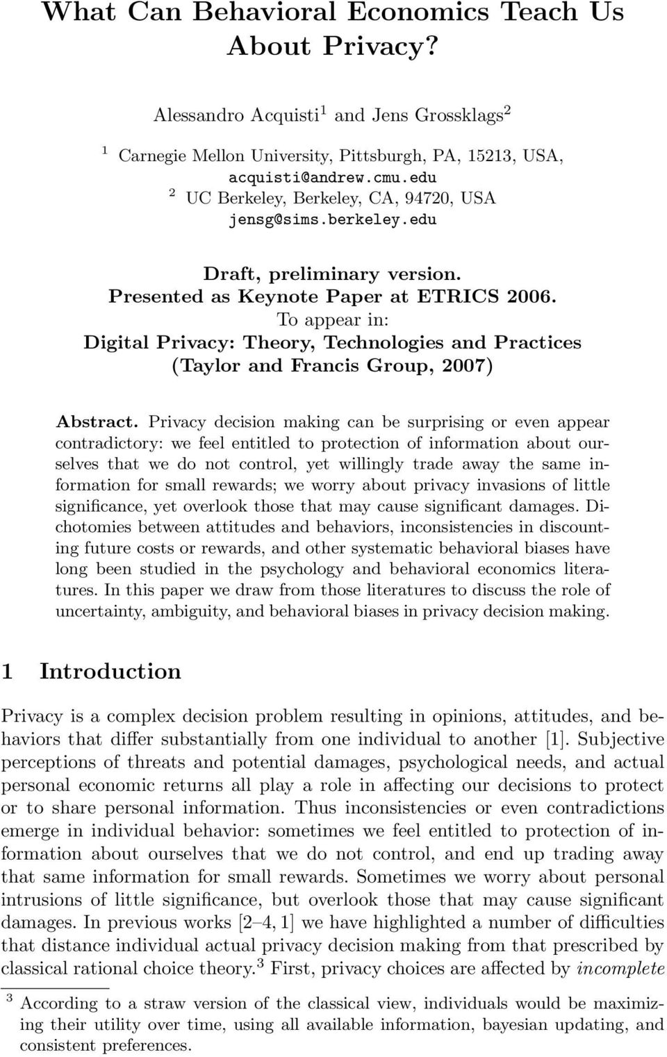 To appear in: Digital Privacy: Theory, Technologies and Practices (Taylor and Francis Group, 2007) Abstract.
