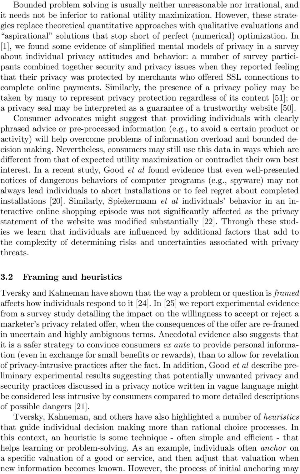 In [1], we found some evidence of simplified mental models of privacy in a survey about individual privacy attitudes and behavior: a number of survey participants combined together security and