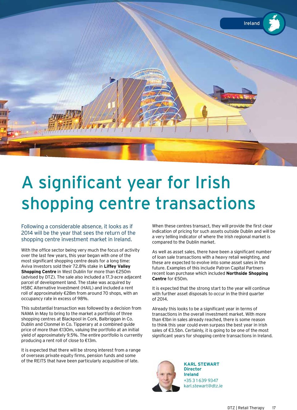 With the office sector being very much the focus of activity over the last few years, this year began with one of the most significant shopping centre deals for a long time: Aviva Investors sold