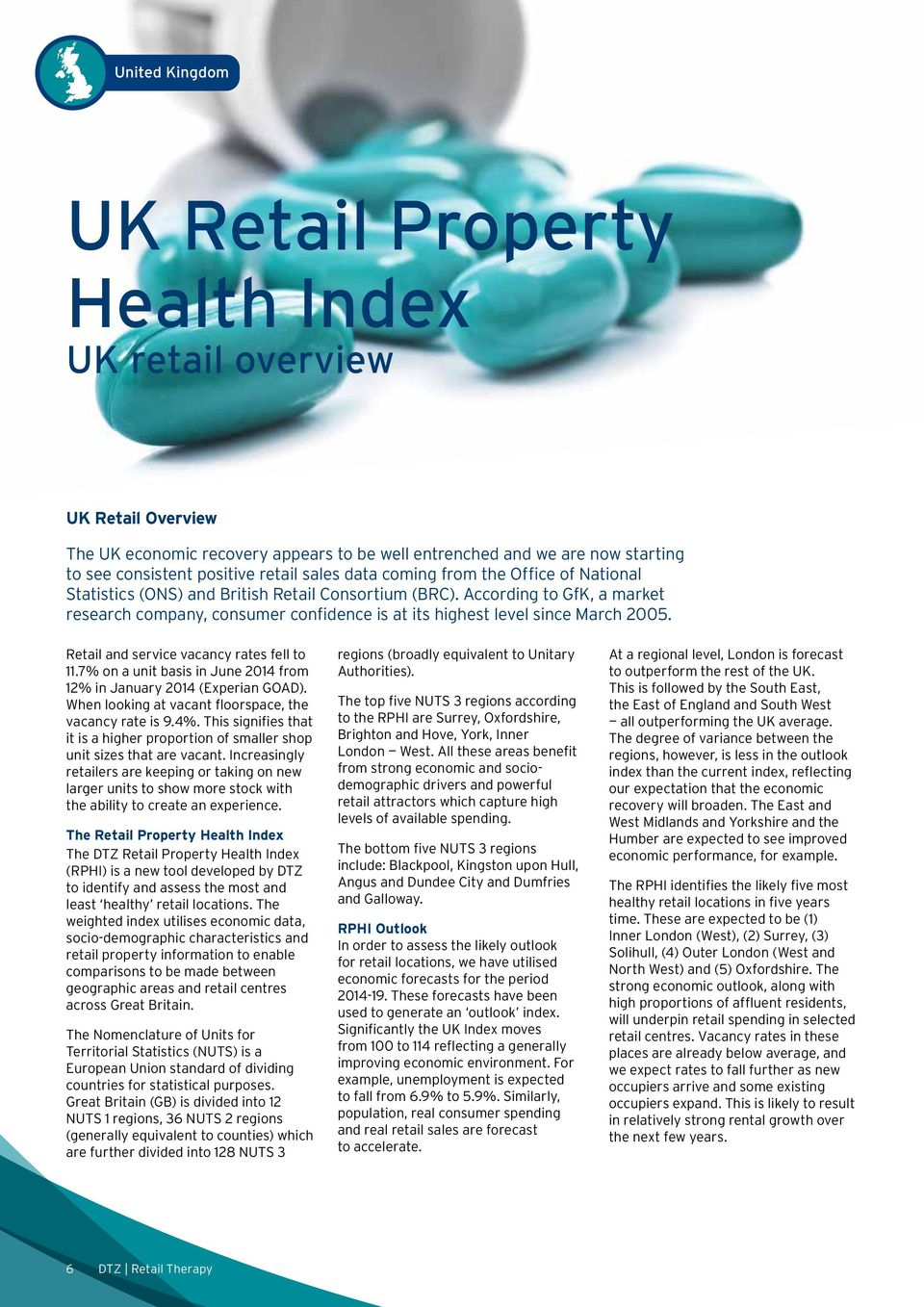 Retail and service vacancy rates fell to 11.7% on a unit basis in June 2014 from 12% in January 2014 (Experian GOAD). When looking at vacant floorspace, the vacancy rate is 9.4%.