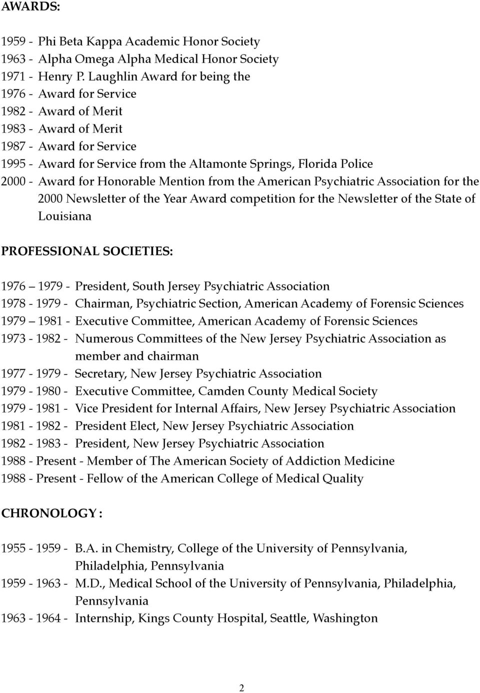 2000 Newsletter of the Year Award competition for the Newsletter of the State of! Louisiana PROFESSIONAL SOCIETIES: 1976 1979 -!President, South Jersey Psychiatric Association 1978-1979 -!