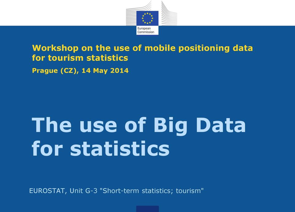 May 2014 The use of Big Data for statistics