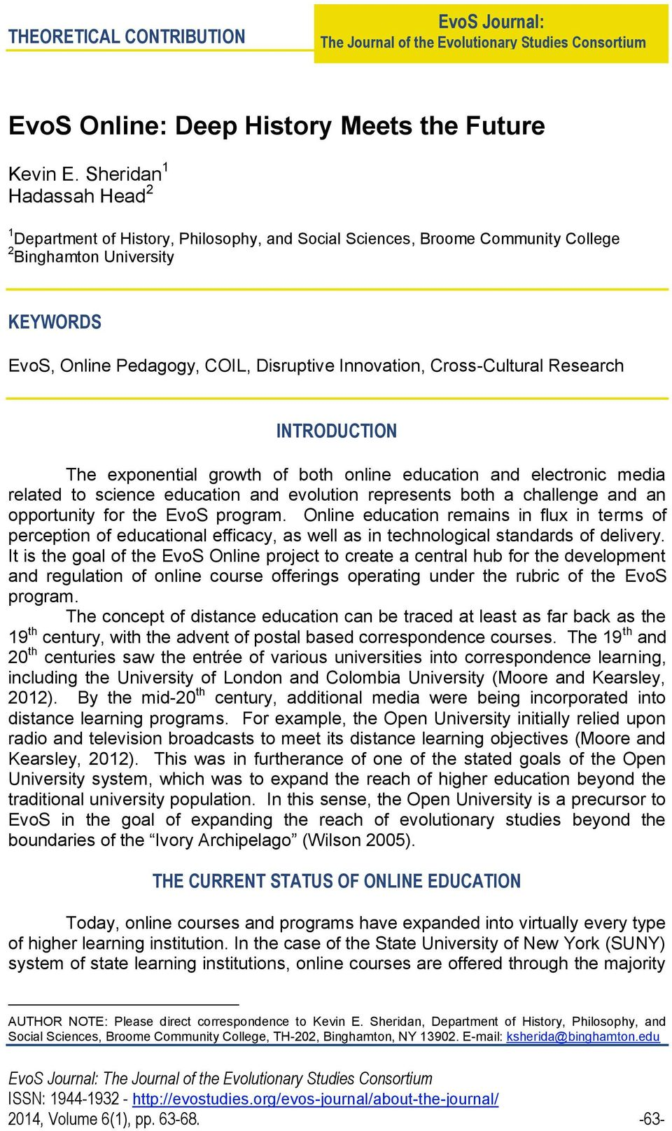 Cross-Cultural Research INTRODUCTION The exponential growth of both online education and electronic media related to science education and evolution represents both a challenge and an opportunity for