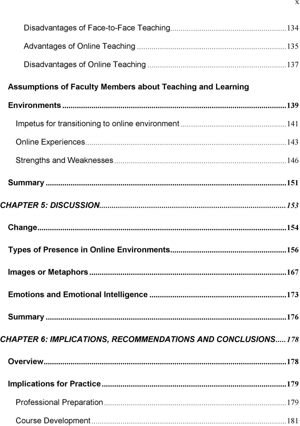 ..143 Strengths and Weaknesses...146 Summary...151 CHAPTER 5: DISCUSSION...153 Change...154 Types of Presence in Online Environments...156 Images or Metaphors.