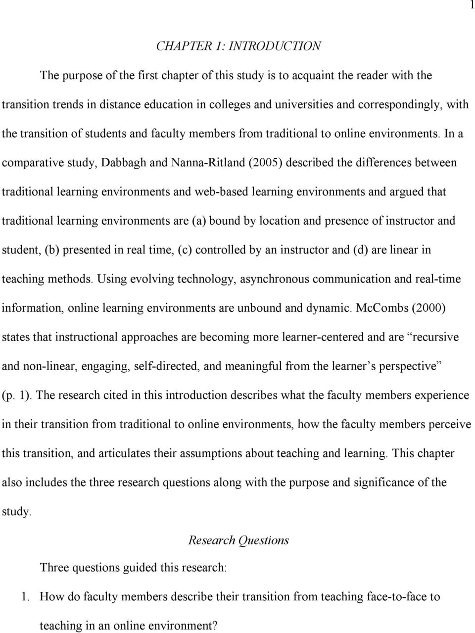 In a comparative study, Dabbagh and Nanna Ritland (2005) described the differences between traditional learning environments and web based learning environments and argued that traditional learning