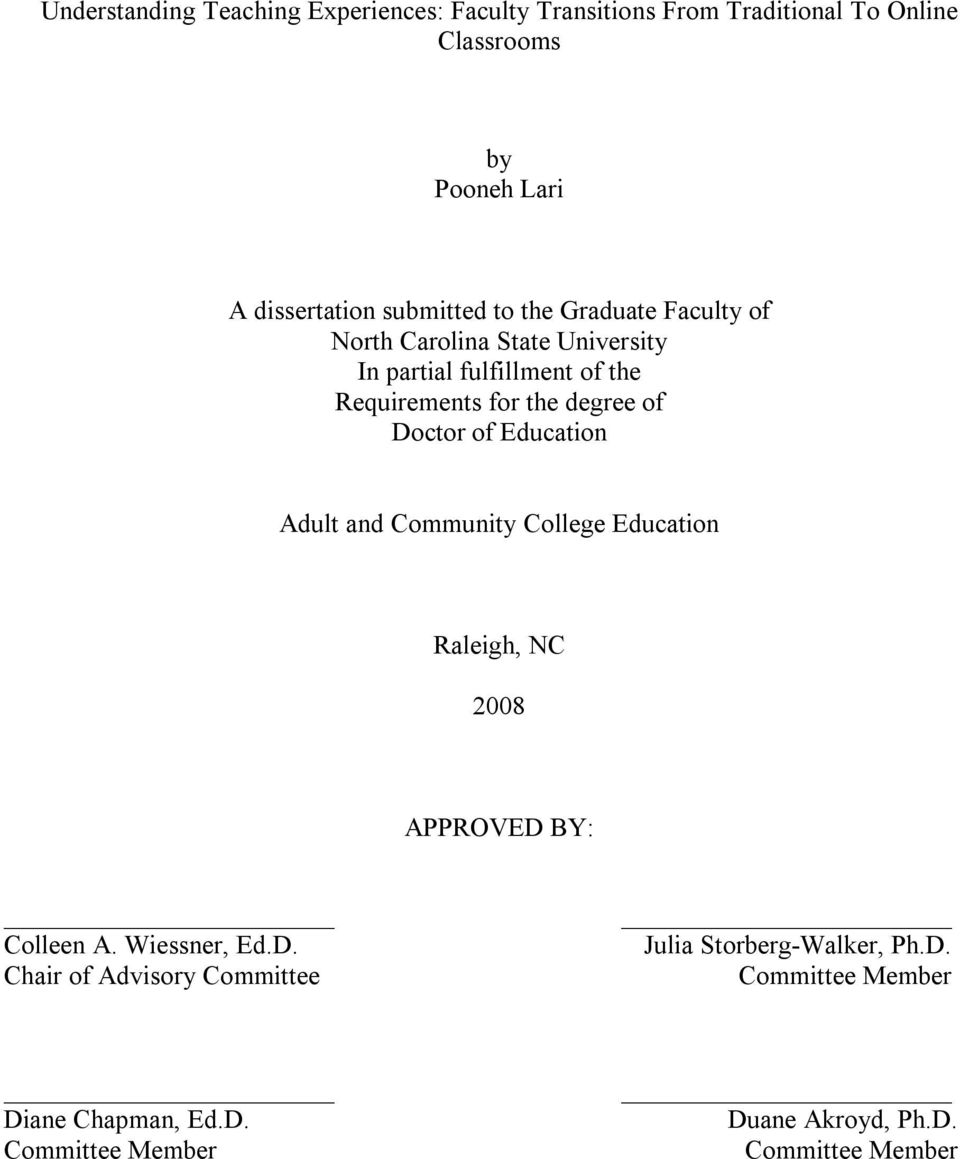 Doctor of Education Adult and Community College Education Raleigh, NC 2008 APPROVED BY: Colleen A. Wiessner, Ed.D. Chair of Advisory Committee Julia Storberg Walker, Ph.