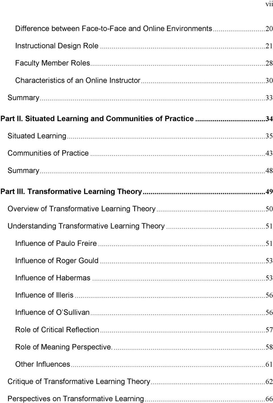 ..49 Overview of Transformative Learning Theory...50 Understanding Transformative Learning Theory...51 Influence of Paulo Freire...51 Influence of Roger Gould...53 Influence of Habermas.