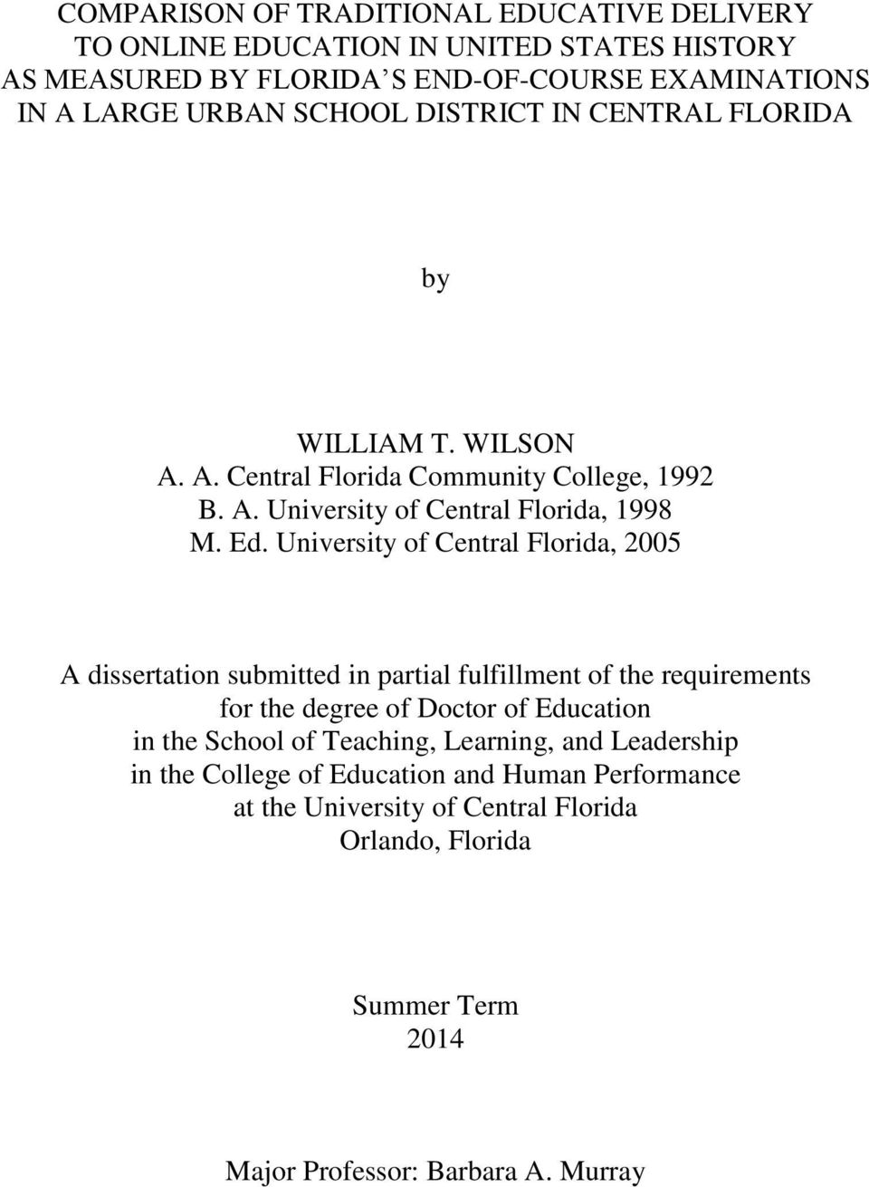 University of Central Florida, 2005 A dissertation submitted in partial fulfillment of the requirements for the degree of Doctor of Education in the School of
