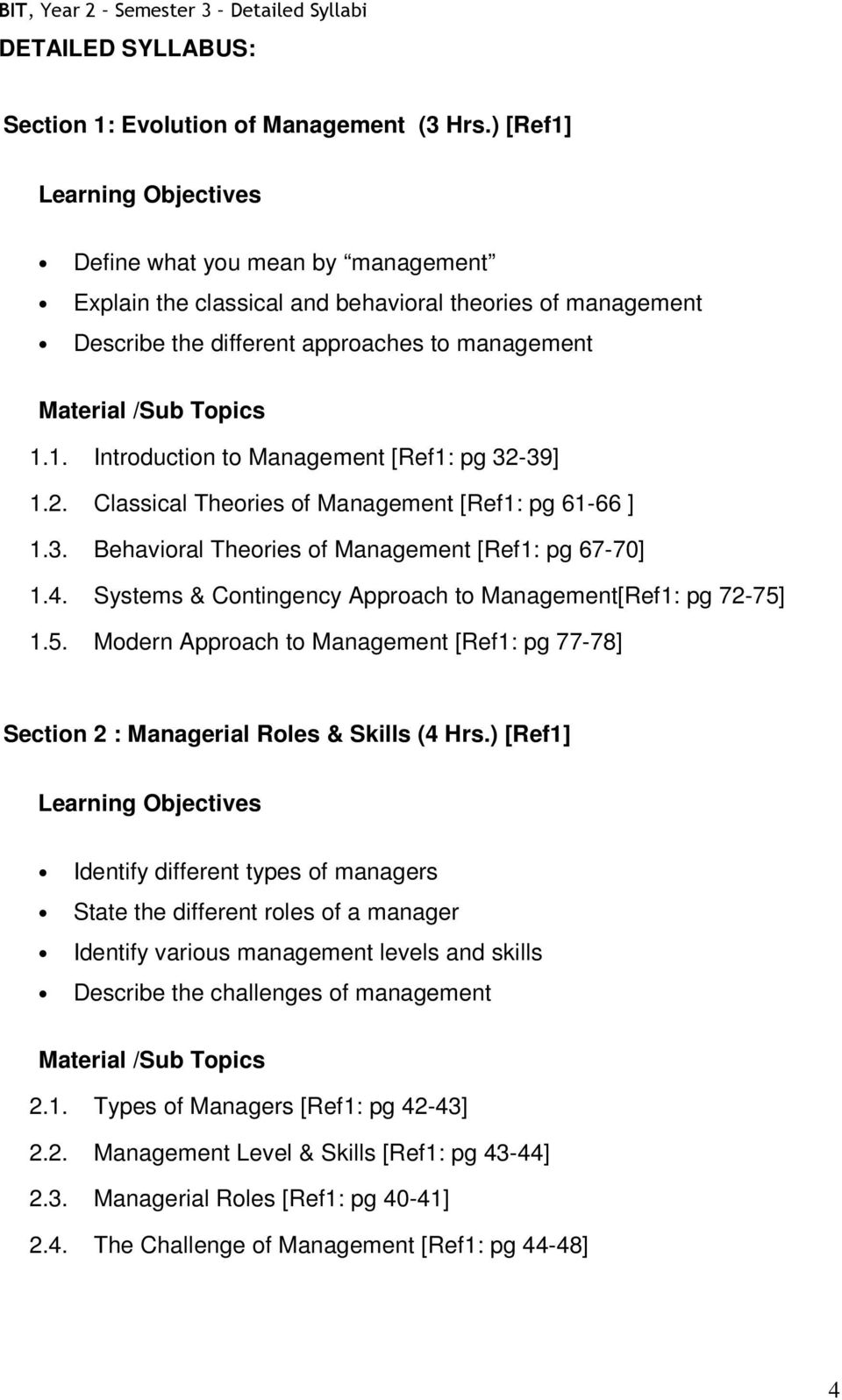 2. Classical Theories of Management [Ref1: pg 61-66 ] 1.3. Behavioral Theories of Management [Ref1: pg 67-70] 1.4. Systems & Contingency Approach to Management[Ref1: pg 72-75]