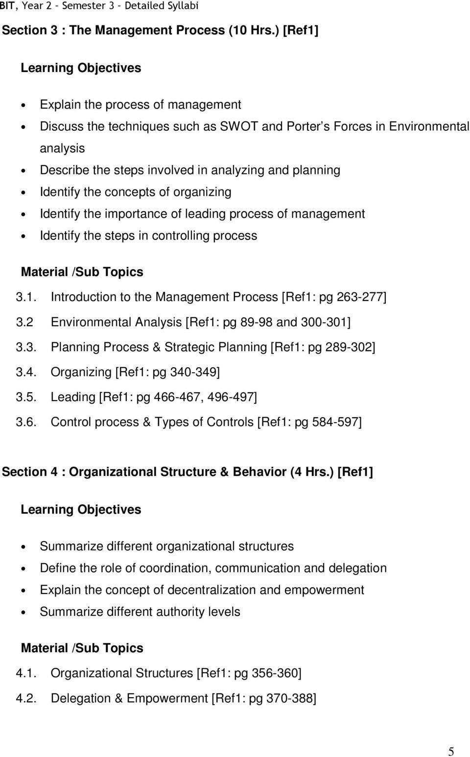 concepts of organizing Identify the importance of leading process of management Identify the steps in controlling process 3.1. Introduction to the Management Process [Ref1: pg 263-277] 3.