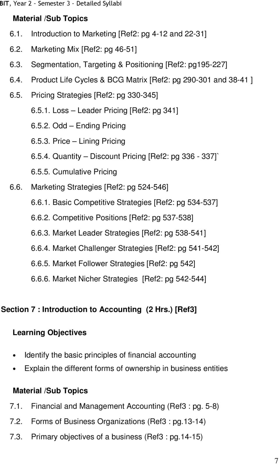 6. Marketing Strategies [Ref2: pg 524-546] 6.6.1. Basic Competitive Strategies [Ref2: pg 534-537] 6.6.2. Competitive Positions [Ref2: pg 537-538] 6.6.3. Market Leader Strategies [Ref2: pg 538-541] 6.