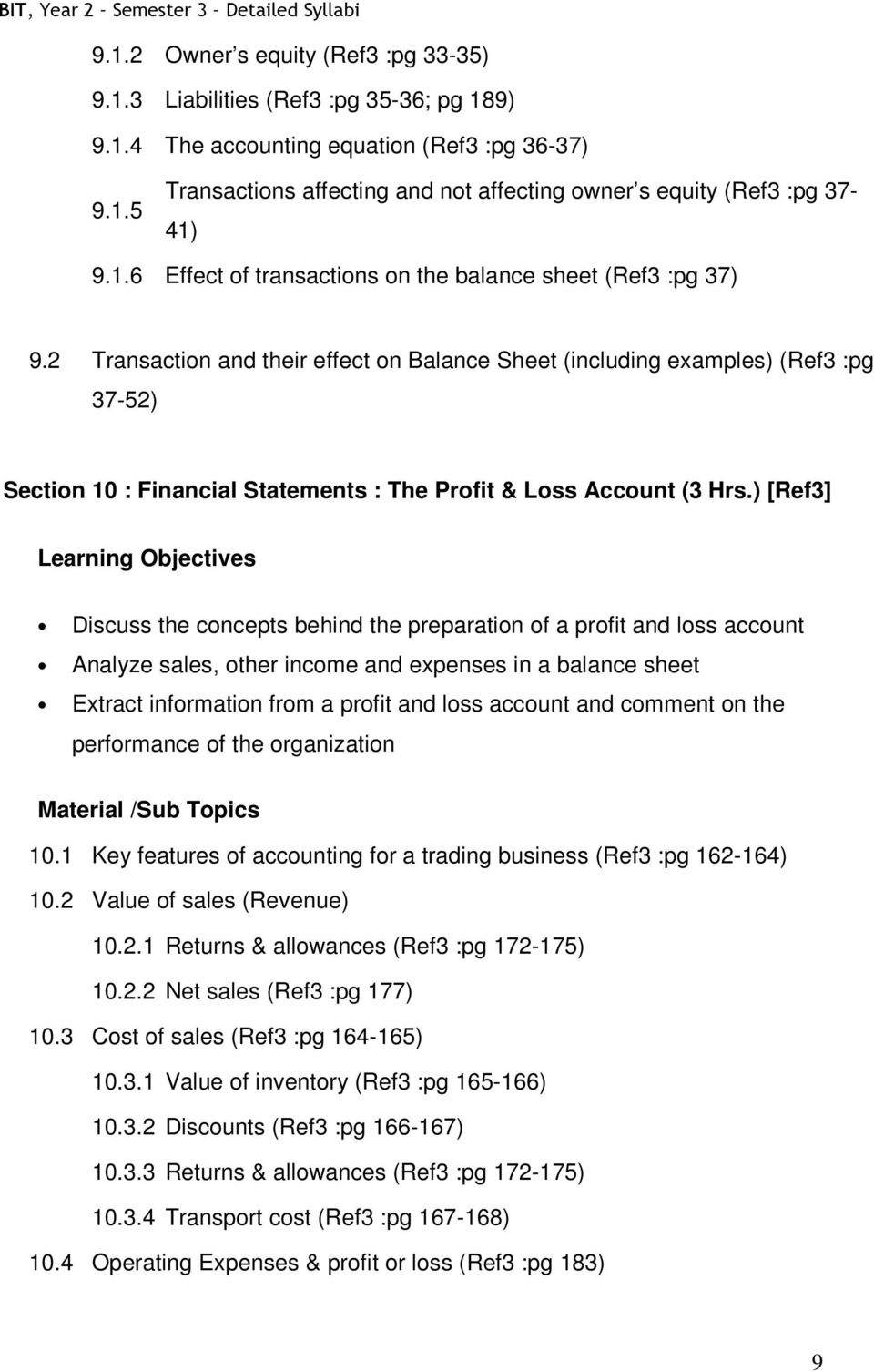 2 Transaction and their effect on Balance Sheet (including examples) (Ref3 :pg 37-52) Section 10 : Financial Statements : The Profit & Loss Account (3 Hrs.