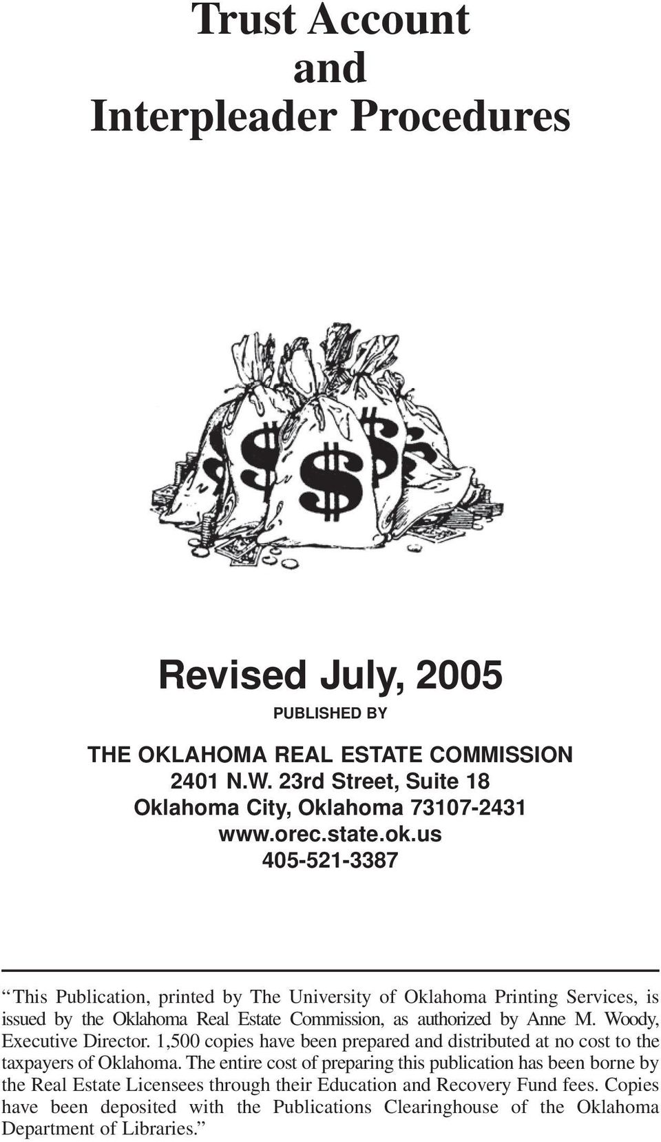 us 405-521-3387 This Publication, printed by The University of Oklahoma Printing Services, is issued by the Oklahoma Real Estate Commission, as authorized by Anne M.