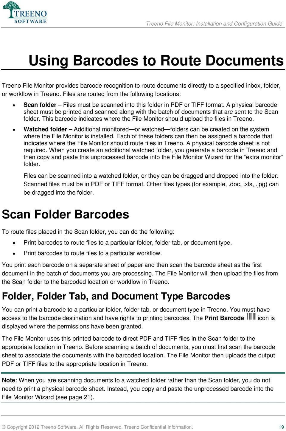 A physical barcode sheet must be printed and scanned along with the batch of documents that are sent to the Scan folder.