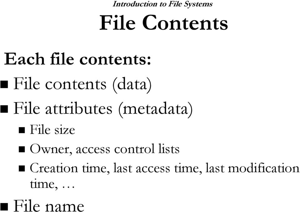 (metadata) File size Owner, access control lists