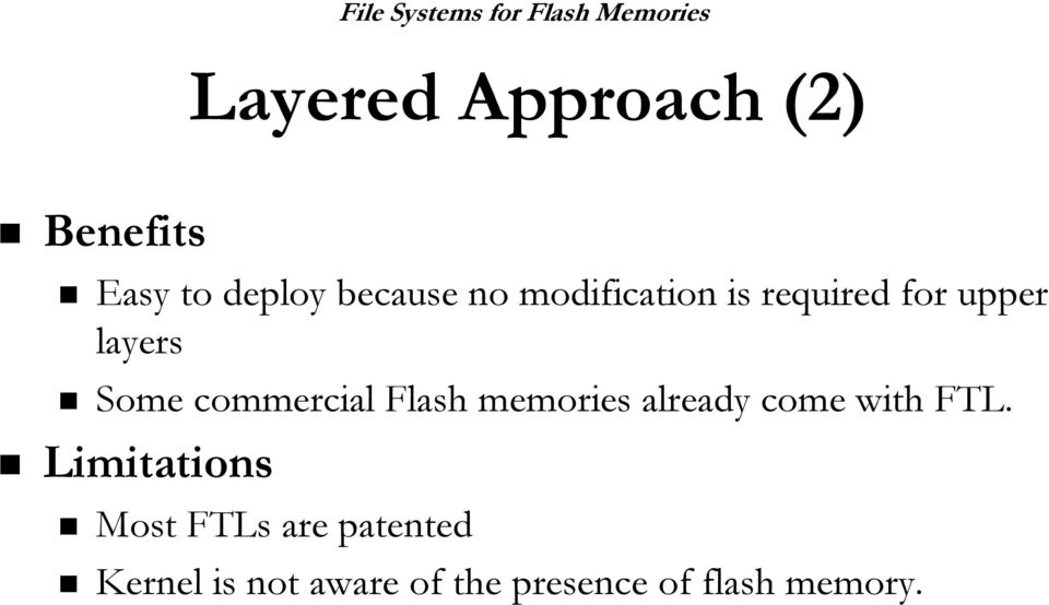 commercial Flash memories already come with FTL.