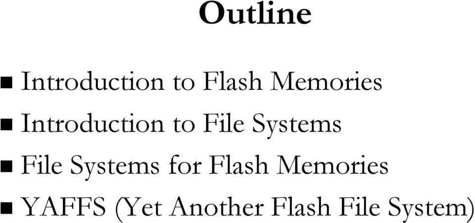 Systems File Systems for Flash