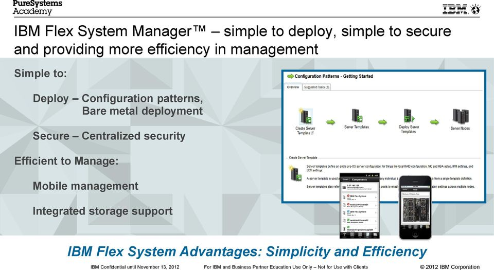 deployment Secure Centralized security Efficient to Manage: Mobile management