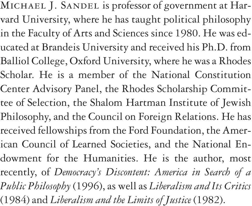 He is a member of the National Constitution Center Advisory Panel, the Rhodes Scholarship Committee of Selection, the Shalom Hartman Institute of Jewish Philosophy, and the Council on Foreign