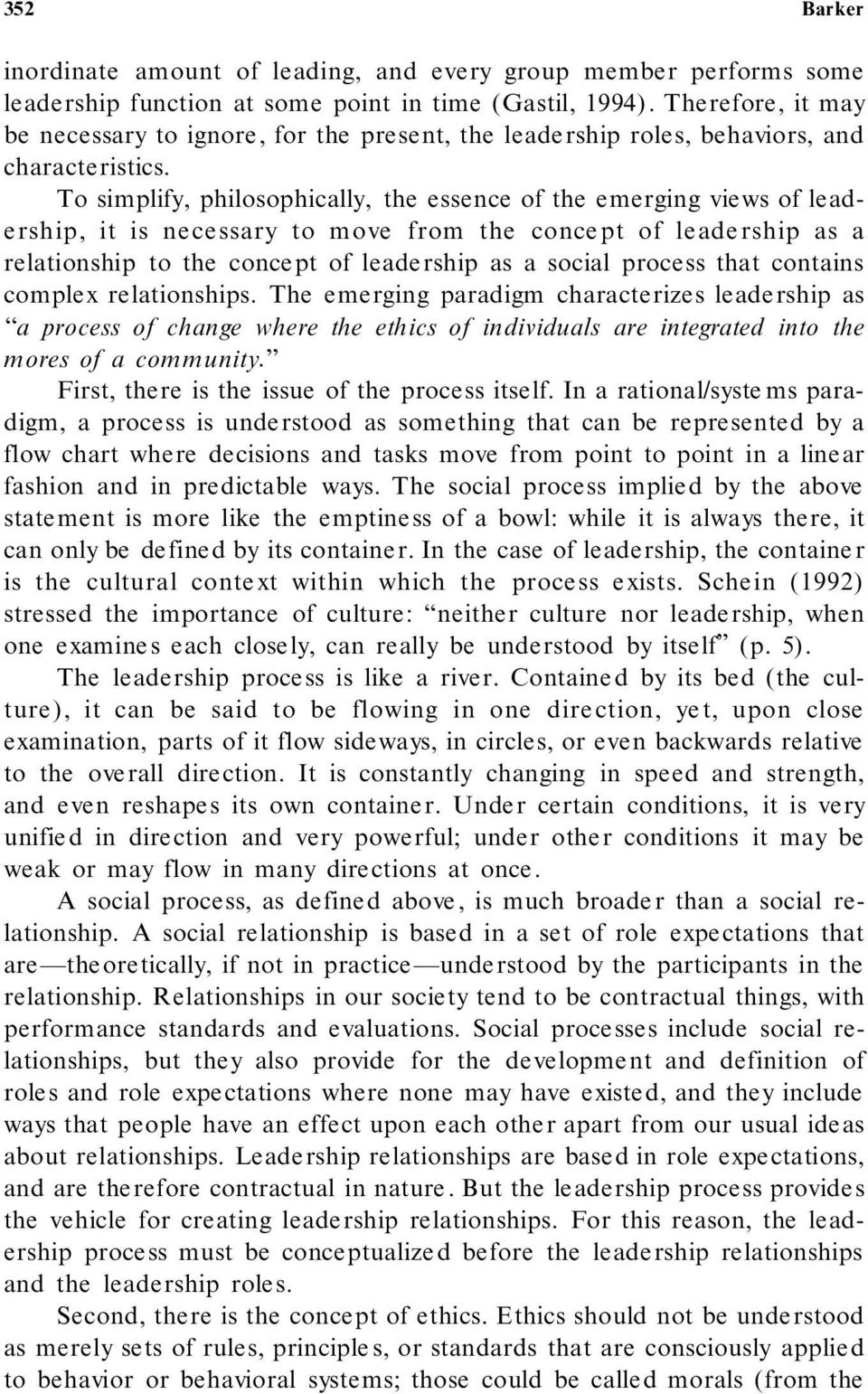 To simplify, philosophically, the essence of the e merging views of le ade rship, it is ne ce ssary to move from the conce pt of le ade rship as a relationship to the conce pt of leade rship as a