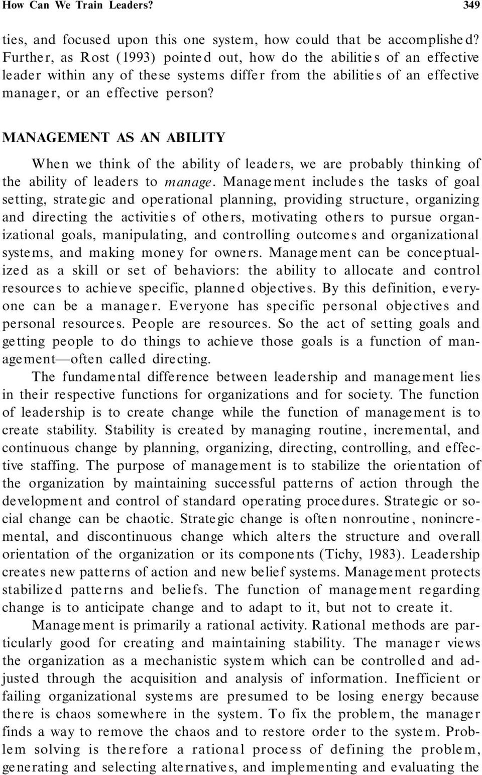 MANAGEMENT AS AN ABILITY When we think of the ability of leade rs, we are probably thinking of the ability of le aders to manage.