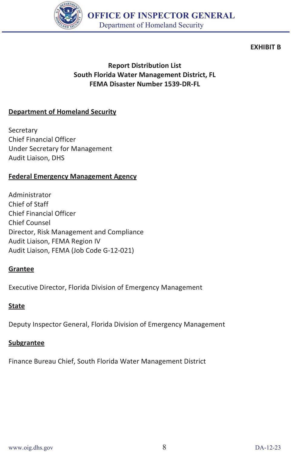 and Compliance Audit Liaison, FEMA Region IV Audit Liaison, FEMA (Job Code G-12-021) Grantee Executive Director, Florida Division of Emergency Management State