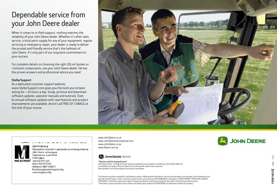 hallmark of John Deere. It s only part of our long term commitment to your success. For complete details on choosing the right JDLink System or i-solution components, see your John Deere dealer.