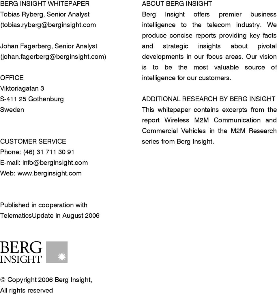 com Web: www.berginsight.com ABOUT BERG INSIGHT Berg Insight offers premier business intelligence to the telecom industry.