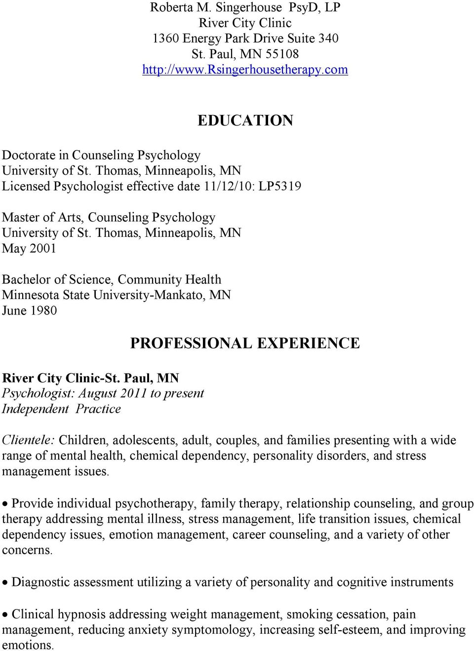 Thomas, Minneapolis, MN May 2001 Bachelor of Science, Community Health Minnesota State University-Mankato, MN June 1980 River City Clinic-St.