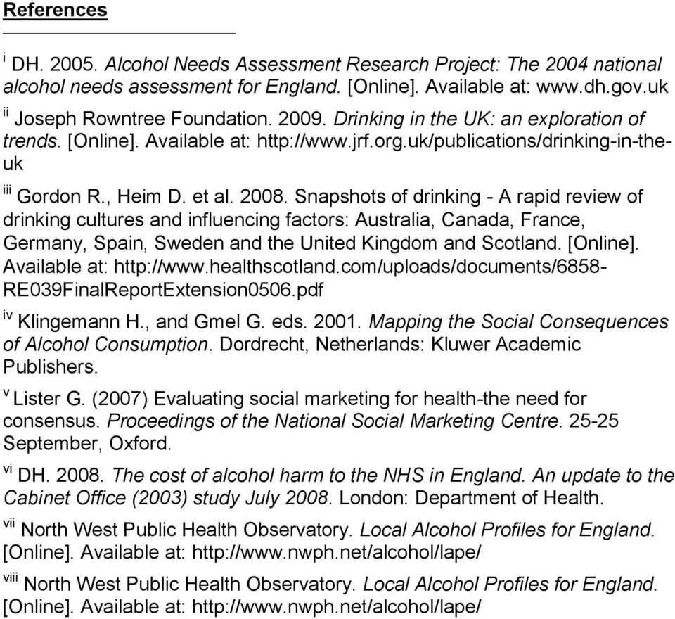 Snapshots of drinking - A rapid review of drinking cultures and influencing factors: Australia, Canada, France, Germany, Spain, Sweden and the United Kingdom and Scotland. [Online].