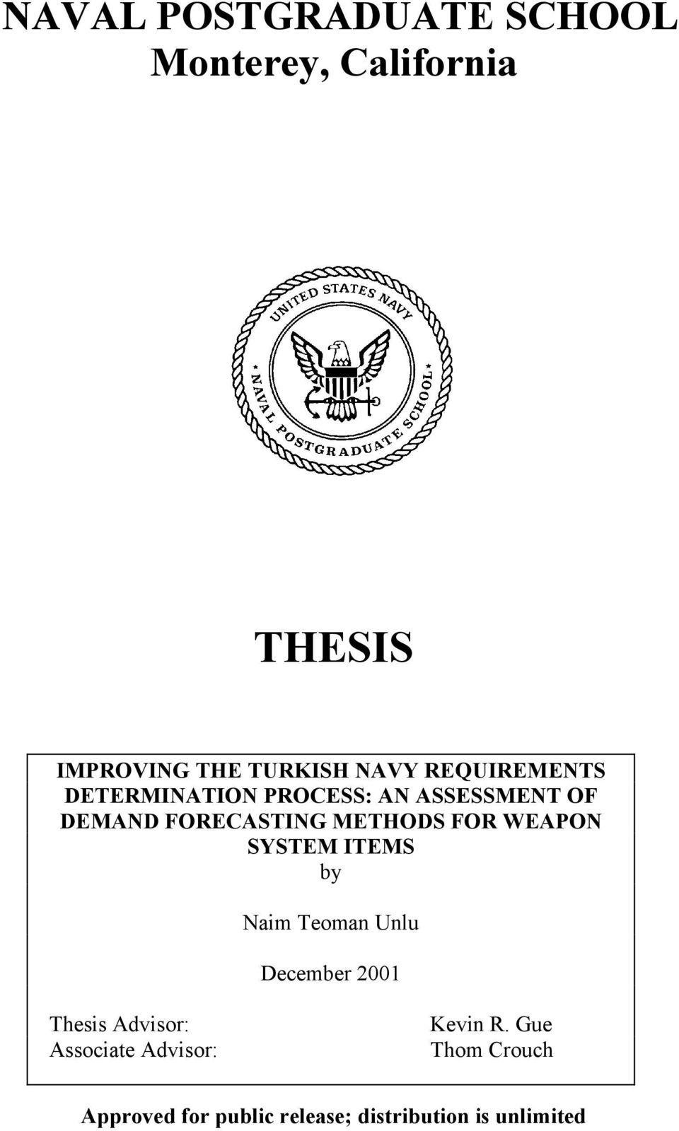 WEAPON SYSTEM ITEMS by Naim Teoman Unlu December 2001 Thesis Advisor: Associate