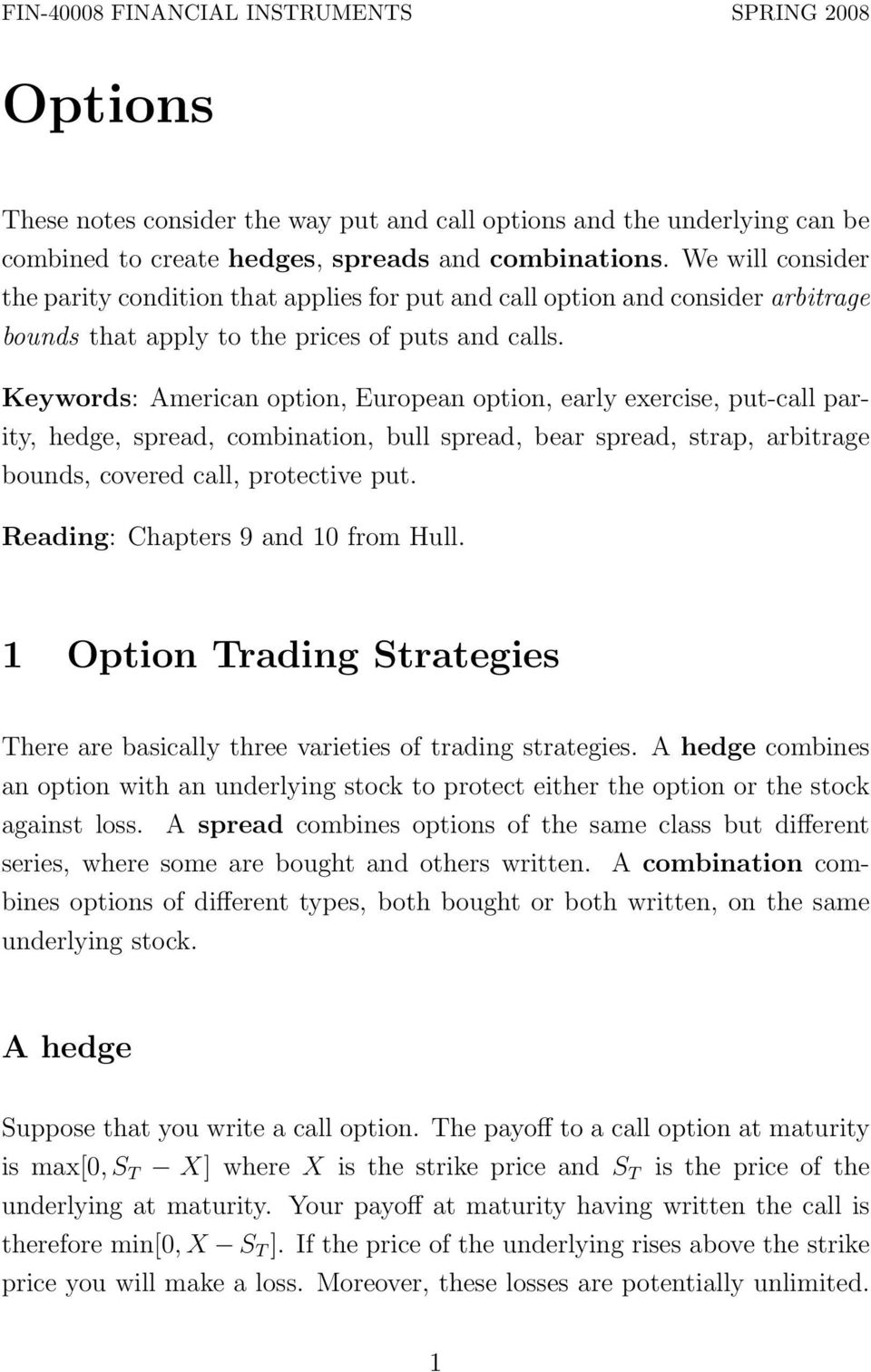 Keywords: American option, European option, early exercise, put-call parity, hedge, spread, combination, bull spread, bear spread, strap, arbitrage bounds, covered call, protective put.
