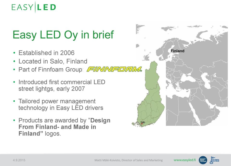 lightgs, early 2007 Tailored power management technology in Easy LED