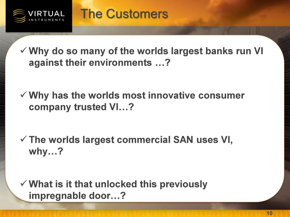 Why has the worlds most innovative consumer company trusted VI?