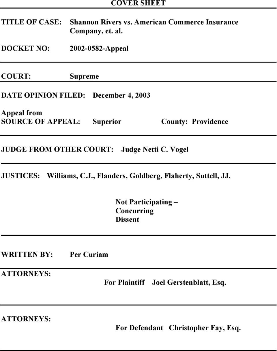 Providence JUDGE FROM OTHER COURT: Judge Netti C. Vogel JUSTICES: Williams, C.J., Flanders, Goldberg, Flaherty, Suttell, JJ.