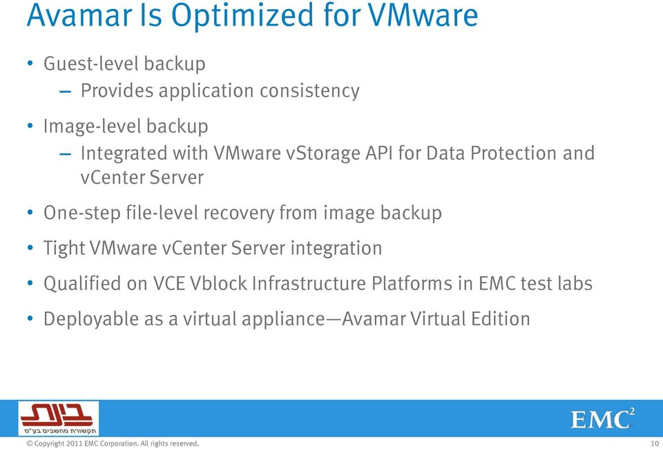 file-level recovery from image backup Tight VMware vcenter Server integration Qualified on VCE