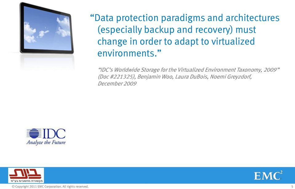 IDC s Worldwide Storage for the Virtualized Environment Taxonomy, 2009