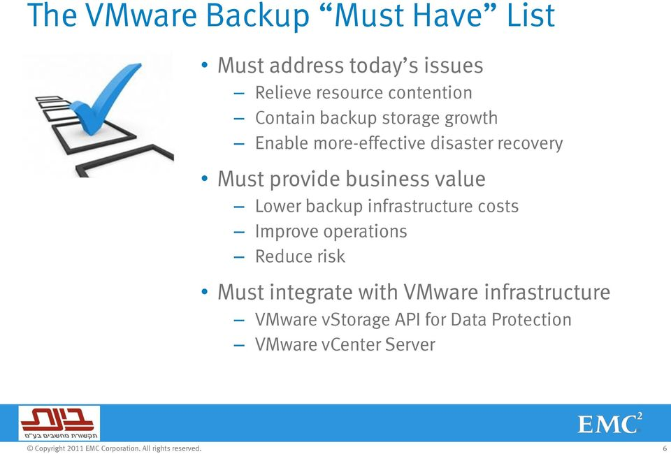 business value Lower backup infrastructure costs Improve operations Reduce risk Must