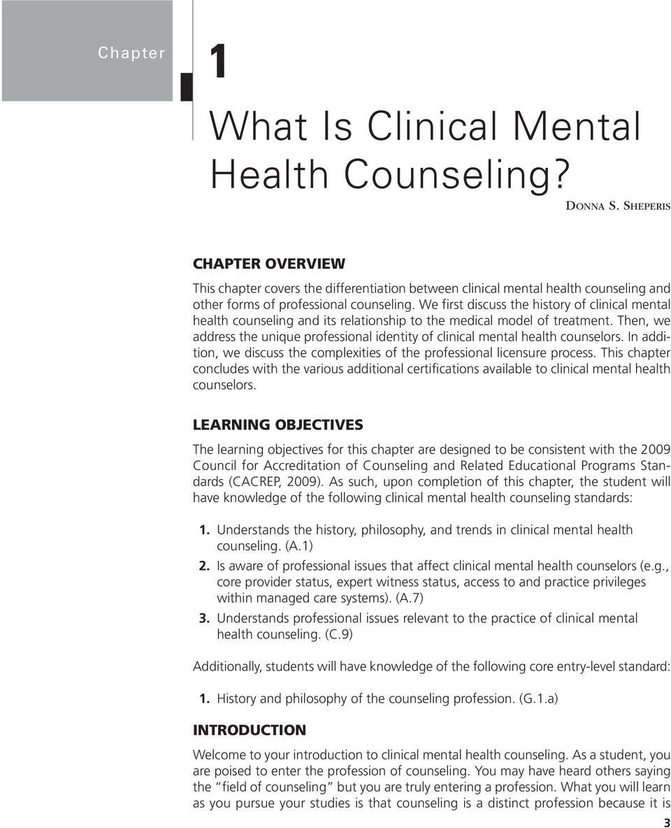We first discuss the history of clinical mental health counseling and its relationship to the medical model of treatment.