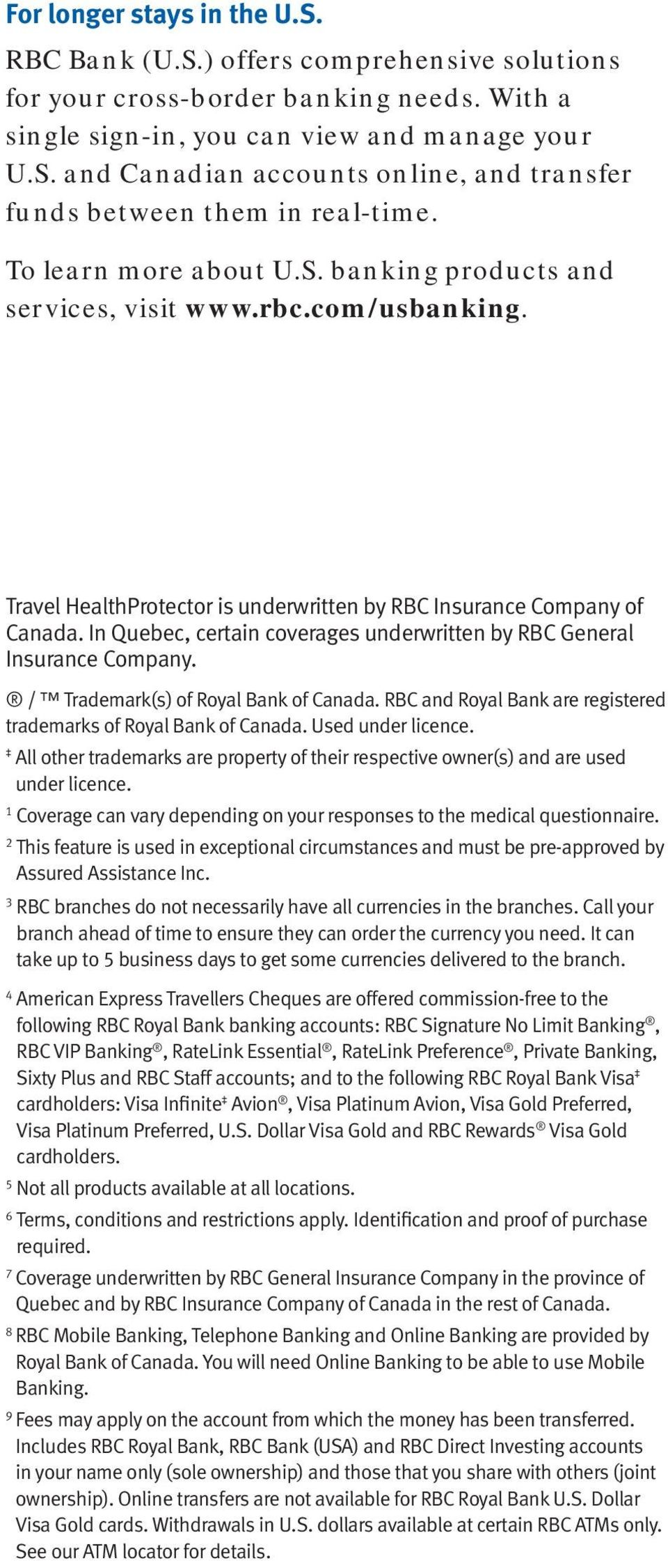 In Quebec, certain coverages underwritten by RBC General Insurance Company. / Trademark(s) of Royal Bank of Canada. RBC and Royal Bank are registered trademarks of Royal Bank of Canada.