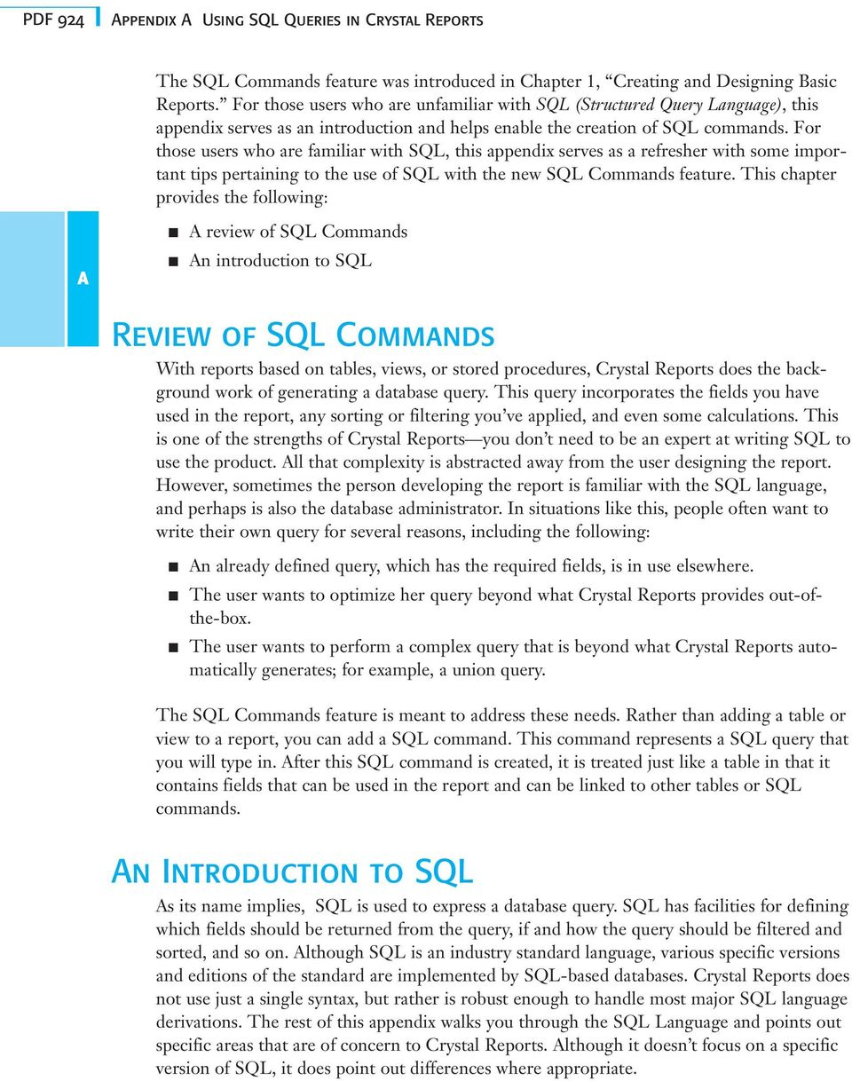 For those users who are familiar with SQL, this appendix serves as a refresher with some important tips pertaining to the use of SQL with the new SQL Commands feature.