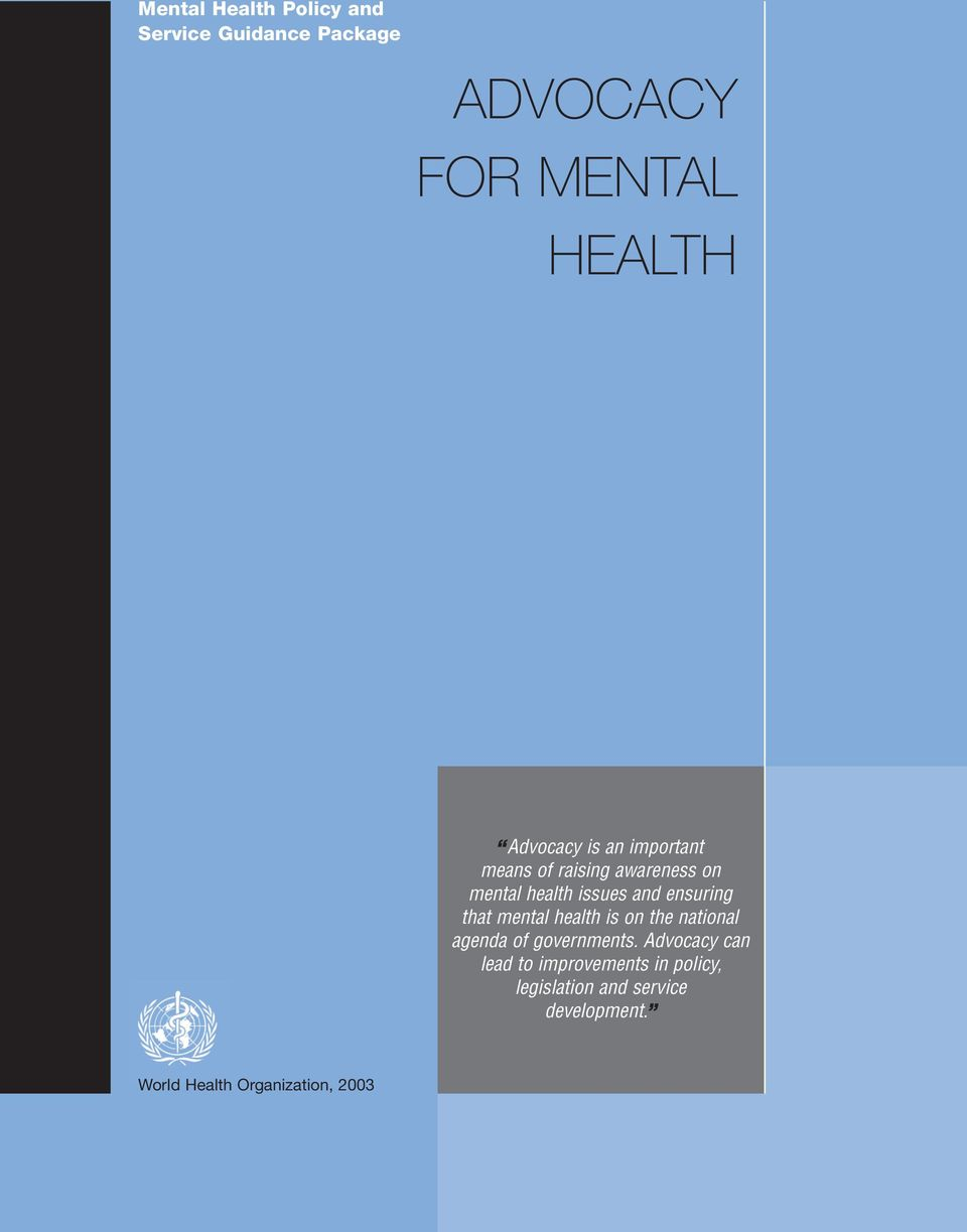 ensuring that mental health is on the national agenda of governments.