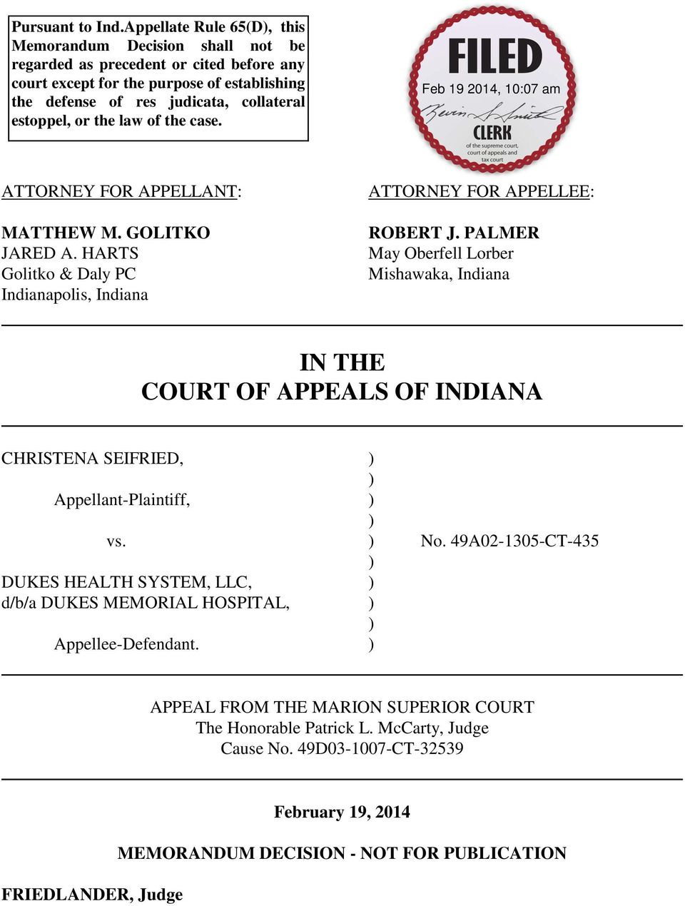 estoppel, or the law of the case. ATTORNEY FOR APPELLANT: MATTHEW M. GOLITKO JARED A. HARTS Golitko & Daly PC Indianapolis, Indiana ATTORNEY FOR APPELLEE: ROBERT J.