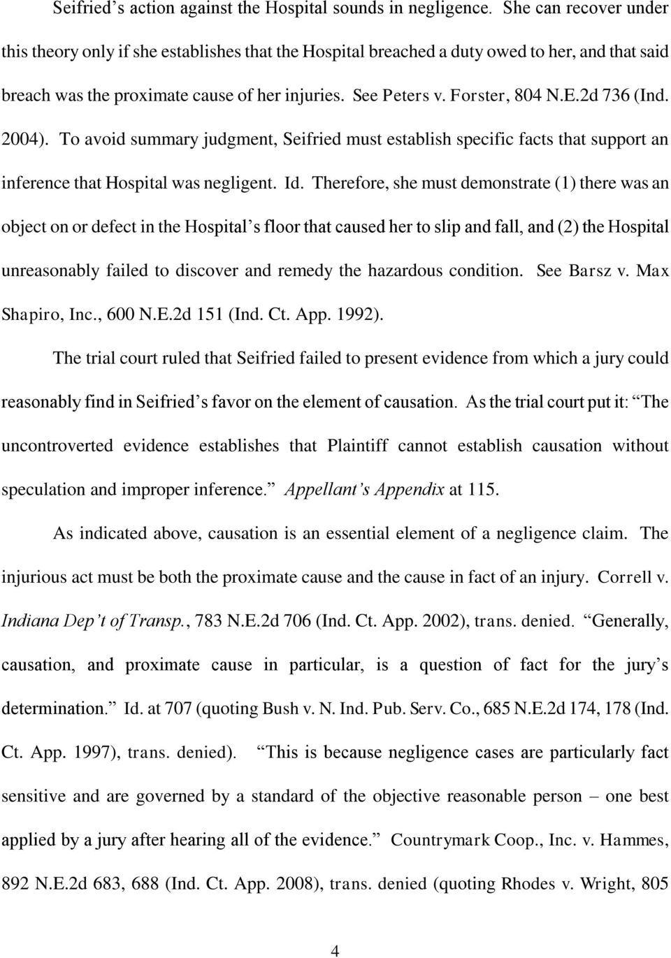 2d 736 (Ind. 2004. To avoid summary judgment, Seifried must establish specific facts that support an inference that Hospital was negligent. Id.