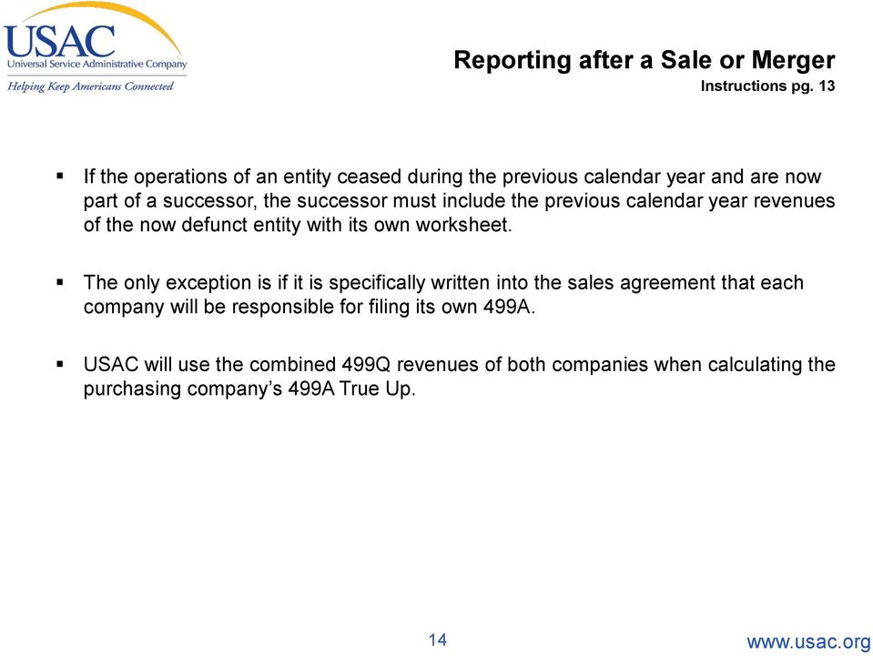 include the previous calendar year revenues of the now defunct entity with its own worksheet.
