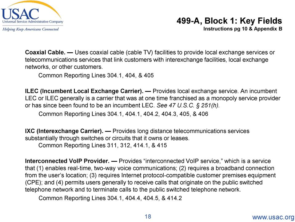 customers. Common Reporting Lines 304.1, 404, & 405 ILEC (Incumbent Local Exchange Carrier). Provides local exchange service.