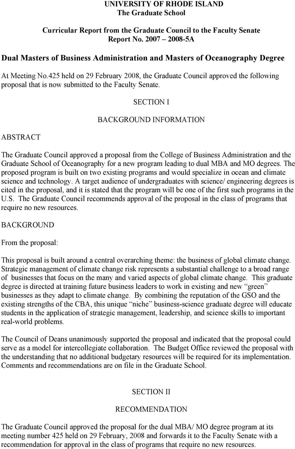 425 held on 29 February 2008, the Graduate Council approved the following proposal that is now submitted to the Faculty Senate.