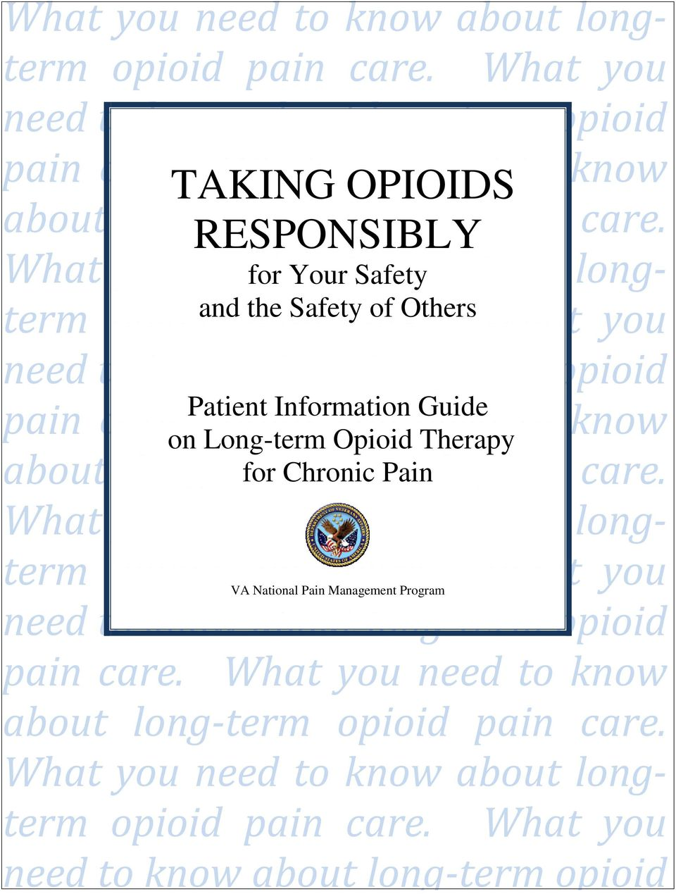 What you need to know about long-term opioid Patient Information Guide on Long-term Opioid Therapy pain care. What you need to know about long-term for Chronic opioid Pain pain care.