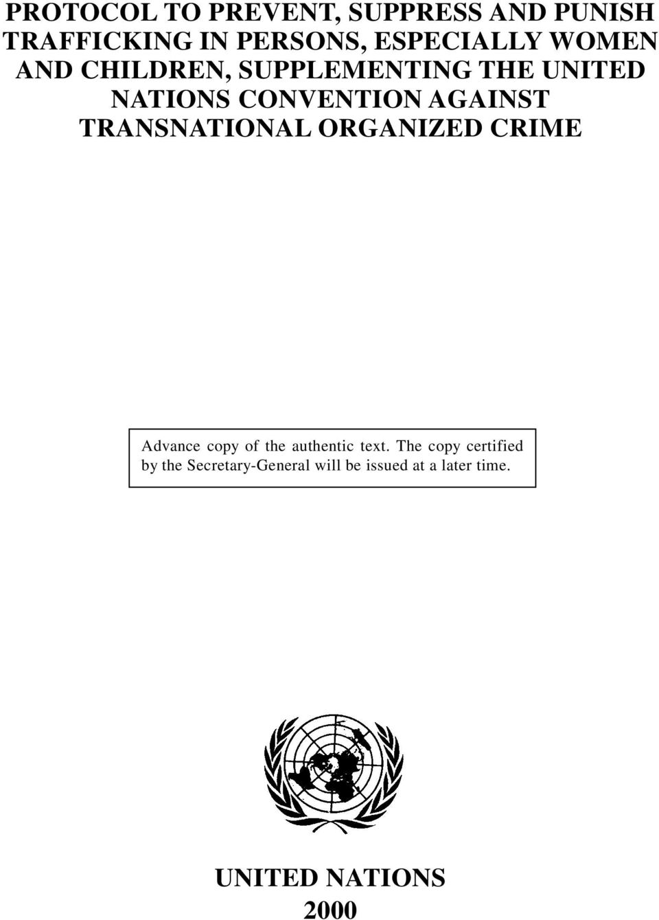 TRANSNATIONAL ORGANIZED CRIME Advance copy of the authentic text.