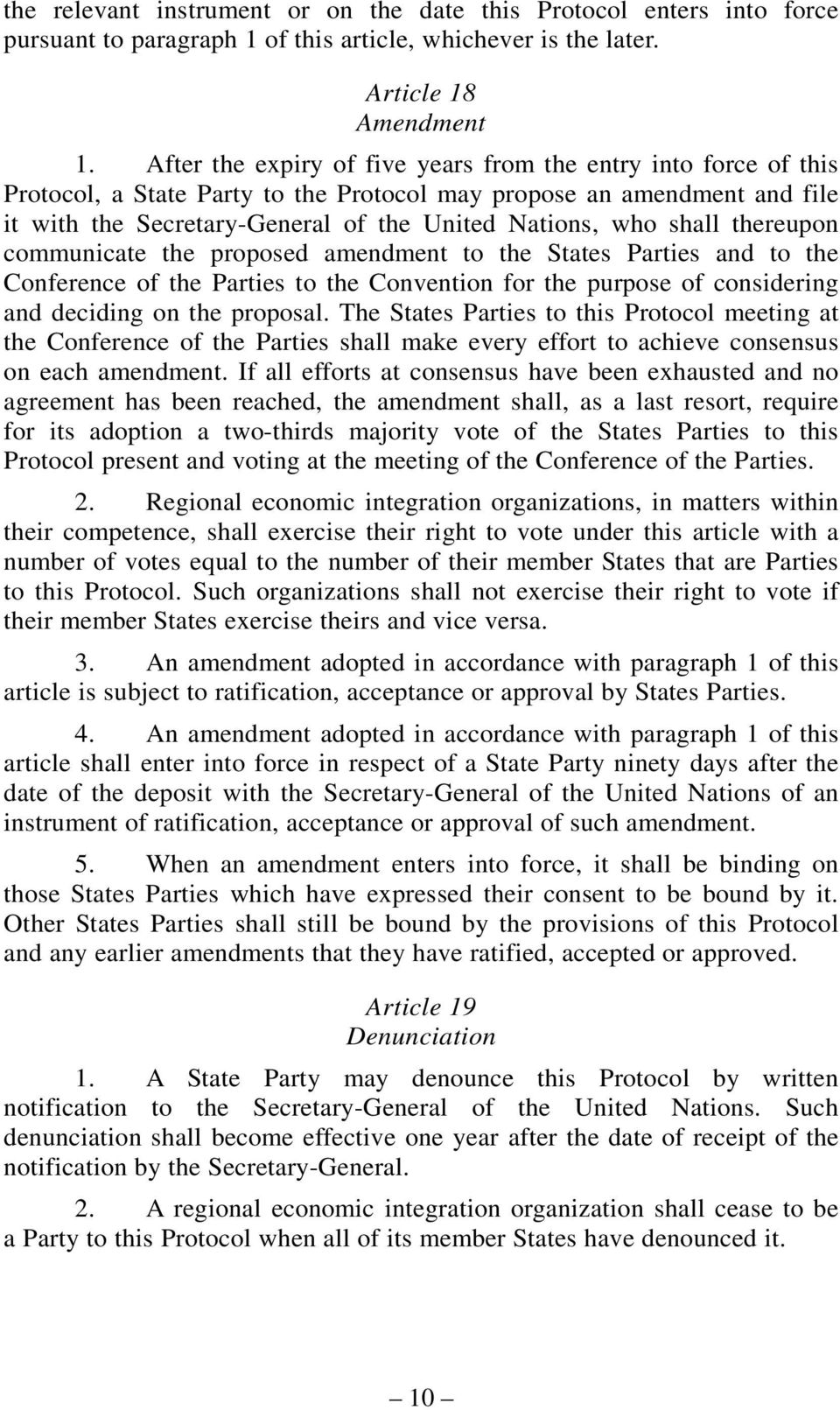 shall thereupon communicate the proposed amendment to the States Parties and to the Conference of the Parties to the Convention for the purpose of considering and deciding on the proposal.